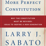 "Our New Congress: Revisiting Larry Sabato's ""A More Perfect Constitution"""